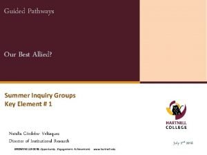 Guided Pathways Our Best Allied Summer Inquiry Groups