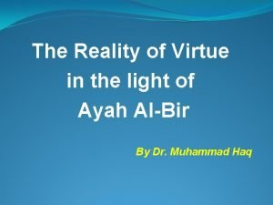 The Reality of Virtue in the light of