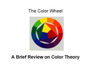 The Color Wheel A Brief Review on Color