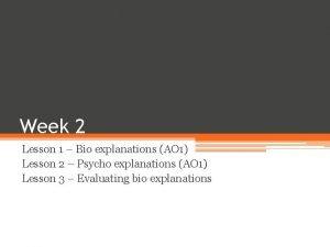 Week 2 Lesson 1 Bio explanations AO 1