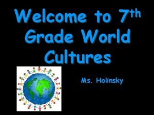 th 7 Welcome to Grade World Cultures Ms