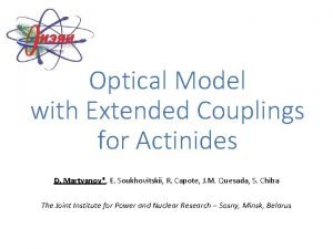 Optical Model with Extended Couplings for Actinides D