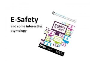 ESafety and some interesting etymology The internet is