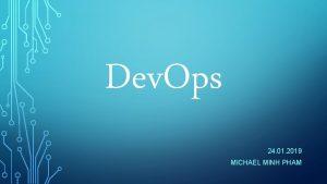 Dev Ops 24 01 2019 MICHAEL MINH PHAM