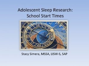 Adolescent Sleep Research School Start Times Stacy Simera