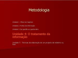 Metodologia Unidade 1 tica nos negcios Unidade 2