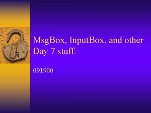 Msg Box Input Box and other Day 7