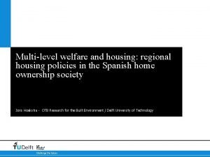 Multilevel welfare and housing regional housing policies in