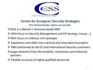 Centre for European Security Strategies POC Reinhard Hutter