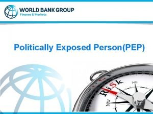 Politically Exposed PersonPEP 1 Definition of Politically Exposed
