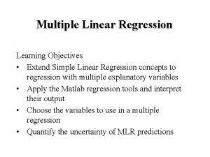Multiple Linear Regression Learning Objectives Extend Simple Linear