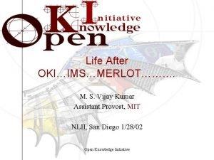 Life After OKIIMSMERLOT M S Vijay Kumar Assistant