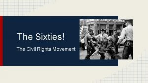The Sixties The Civil Rights Movement Vocab List