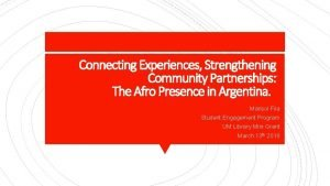Connecting Experiences Strengthening Community Partnerships The Afro Presence