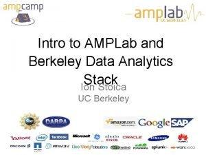 UC BERKELEY Intro to AMPLab and Berkeley Data