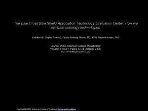 The Blue Cross Blue Shield Association Technology Evaluation