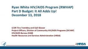 Ryan White HIVAIDS Program RWHAP Part D Budget