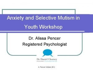 Anxiety and Selective Mutism in Youth Workshop Dr