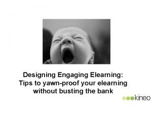 Designing Engaging Elearning Tips to yawnproof your elearning
