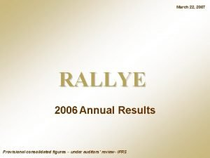 March 22 2007 RALLYE 2006 Annual Results Provisional