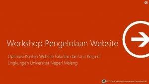 Workshop Pengelolaan Website Optimasi Konten Website Fakultas dan