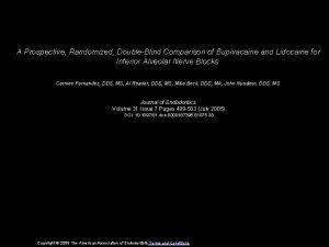A Prospective Randomized DoubleBlind Comparison of Bupivacaine and