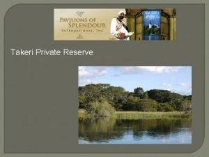 Takeri Private Reserve Takeri Private Reserve located in