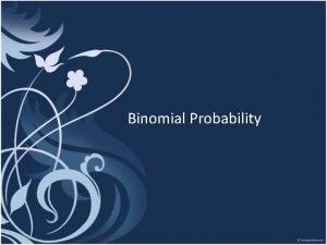 Binomial Probability Probability Simple Theoretical Probability Experimental Probability