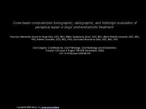 Conebeam computerized tomographic radiographic and histologic evaluation of