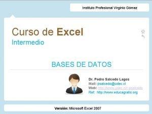Instituto Profesional Virginio Gmez Curso de Excel Intermedio