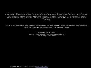 Integrated PhenotypicGenotypic Analysis of Papillary Renal Cell Carcinoma