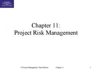 Chapter 11 Project Risk Management IT Project Management