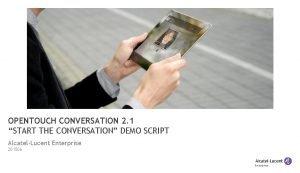 OPENTOUCH CONVERSATION 2 1 START THE CONVERSATION DEMO