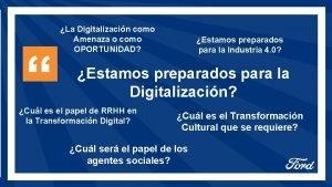La Digitalizacin como Amenaza o como OPORTUNIDAD Estamos