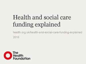 Health and social care funding explained health org