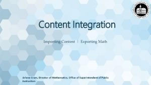 Content Integration Importing Content Exporting Math Arlene Crum