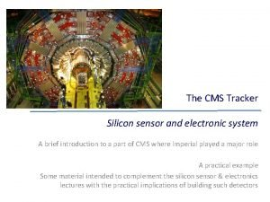 The CMS Tracker Silicon sensor and electronic system