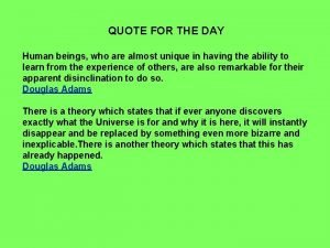QUOTE FOR THE DAY Human beings who are