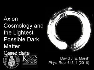 Axion Cosmology and the Lightest Possible Dark Matter