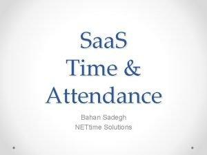 Saa S Time Attendance Bahan Sadegh NETtime Solutions