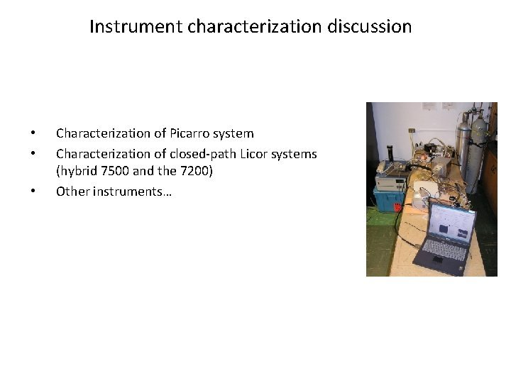 Instrument characterization discussion Characterization of Picarro system Characterization