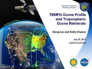 TEMPO Ozone Profile and Tropospheric Ozone Retrievals Xiong
