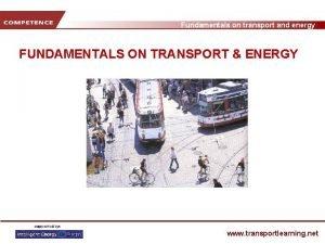 Fundamentals on transport and energy FUNDAMENTALS ON TRANSPORT