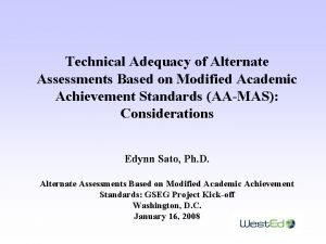 Technical Adequacy of Alternate Assessments Based on Modified