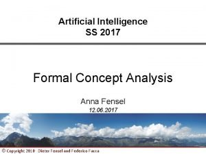 Artificial Intelligence SS 2017 Formal Concept Analysis Anna