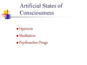 Artificial States of Consciousness Hypnosis n Meditation n