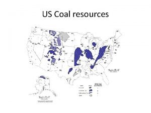 US Coal resources World distribution of coal World