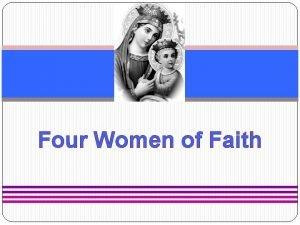 Four Women of Faith Four Women of Faith