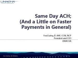 Same Day ACH And a Little on Faster