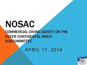 NOSAC COMMERCIAL DIVING SAFETY ON THE OUTER CONTINENTAL